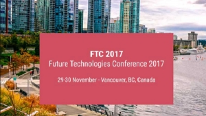 FTC 2017 (Vancouver, Canada) - Technically Sponsored by IEEE